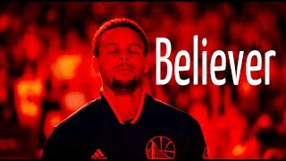 "Stephen Curry Mix ~ ""Believer"""