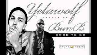 Yelawolf ft. Bun B-Good To Go Lyrics
