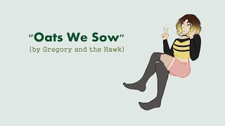 oats we sow / (gregory and the hawk)
