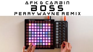 AFK & CARBIN Ft. Cody Ray - Boss (PERRY WAYNE REMIX) // Launchpad Cover