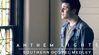 Southern Gospel Medley | Anthem Lights