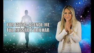 POR FAVOR - ACENDE-ME ,   TUA MISSÃO É BRILHAR!!!!