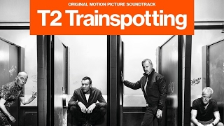 T2 Trainspotting Soundtrack Tracklist