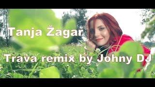 Tanja Žagar - Trava remix by Johny DJ  (Official Video)