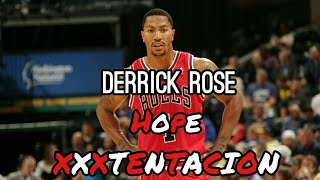 "Derrick Rose ""Hope"" - XXXTENTACION"