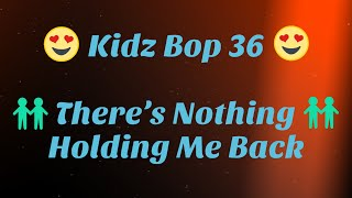 Kidz Bop 36- There's Nothing Holding Me Back (Lyrics)