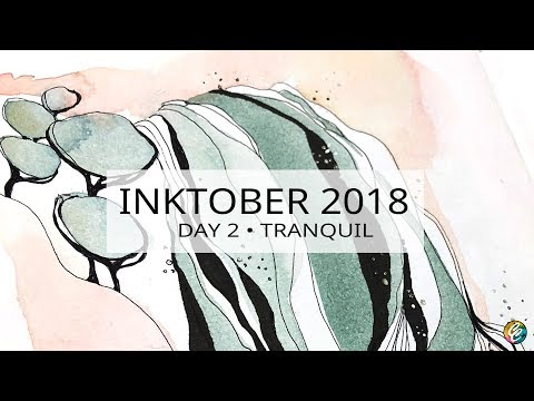 INKTOBER 2018 • day 2 • prompt: tranquil