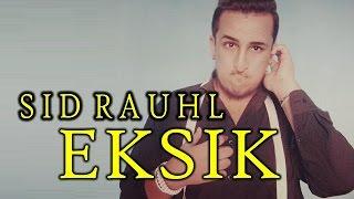 SID RAUHL - EKSIK (LYRIC VIDEO)