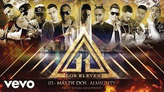 Los Eleven - Más de Dos (Audio) ft. Almighty