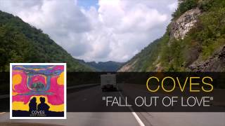 Coves - Fall Out of Love [Soft Friday]