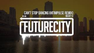 Becky G - Can't Stop Dancing (Hitimpulse Remix)