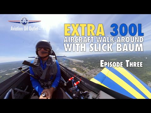 Extra 300L Aircraft walk-around with Slick Baum Episode 3 video