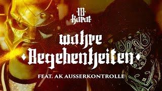 18 Karat feat. AK Ausserkontrolle ✖️ WAHRE BEGEBENHEITEN ✖️ [ official Video ] prod. by Mesh