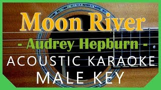 Moon River - Audrey Hepburn [Acoustic Karaoke | Male Key]