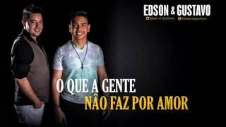 O que a Gente não faz por amor - Gian e Giovani (Cover) Edson & Gustavo