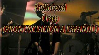 Creep (PRONUNCIACIÓN A ESPAÑOL)