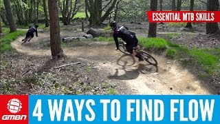 Four Ways To Find Flow On Your Mountain Bike | Essential MTB Skills