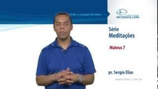 Série Meditações: Mateus 7