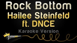 Hailee Steinfeld ft. DNCE - Rock Bottom (Karaoke Version)