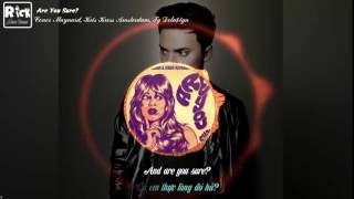[Vietsub + Kara] Are You Sure? | Kris Kross Amsterdam & Conor Maynard| Feat Ty Dolla $ign