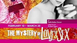 The Mystery of Love & Sex | Mark Taper Forum | Center Theatre Group