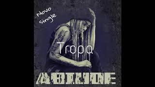Abiude - Tropa (Veja o video) Deixe a sua opinião.