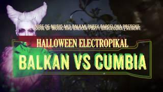 Halloween Electropikal Special Balkan vs Cumbia