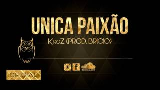 KroZ - Única Paixão (Prod. Bricio)