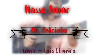 Nosso Amor - MC Pedrinho | Laís Oliveira (Cover)