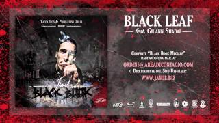 07 - BLACK LEAF - Jamil feat Giuann Shadai (BLACK BOOK MIXTAPE hosted Vacca DON)