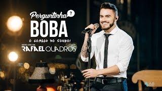 RAFAEL QUADROS - Perguntinha Boba