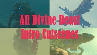 All Intro Cutscenes of the Divine Beasts - The legend of Zelda Breath of the wild