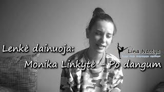 Lenkė dainuoja: Monika Linkytė - Po dangum • Lina Nastya
