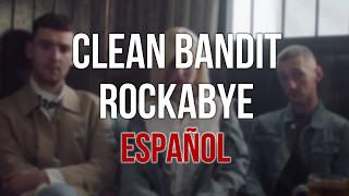 Clean Bandit - Rockabye Español Subtitulado Letra Karaoke