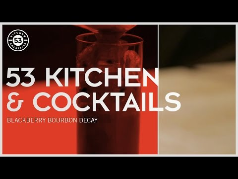 SO GOOD - 53 Kitchen & Cocktails || Blackberry Bourbon Decay