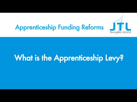 What is the Apprenticeship Levy? - JTL Apprenticeship Funding Reform Guidance