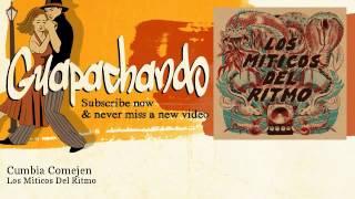 Los Miticos Del Ritmo - Cumbia Comejen - Guapachando