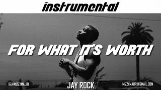 Jay Rock - For What It's Worth (INSTRUMENTAL) *reprod*