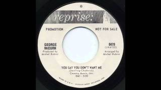 George McCurn - You Say You Don't Want Me