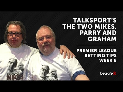 Premier League Betting Tips week 6 - The Two Mikes