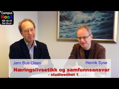 Studieenhet 1 i kurset Næringslivsetikk og samfunnsansvar med Henrik Syse og Jørn Bue Olsen