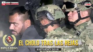 """El Cholo Tras Las Rejas - Estilo Regio (ESTUDIO 2016) """"Corridos Nuevos"""""""