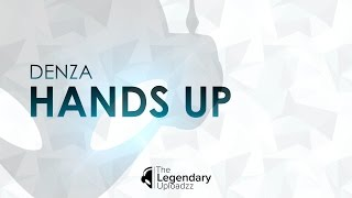 Denza - Hands Up [HQ + HD RADIO EDIT]