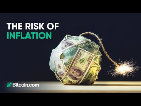 The risk of inflation : The Bitcoin.com Weekly Update