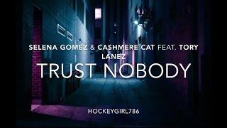 Trust Nobody- Cashmere Cat & Selena Gomez feat. Tory Lanez (Official Lyrics)