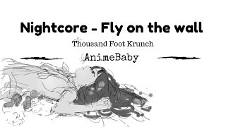 Nightcore - Fly on the wall °Girl Version° •Thousand Foot Krutch•