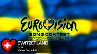 Julia - Mama Made Me (Eurovision 2013 Switzerland)