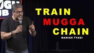Train Mugga Chain - Stand up Comedy by Manish Tyagi