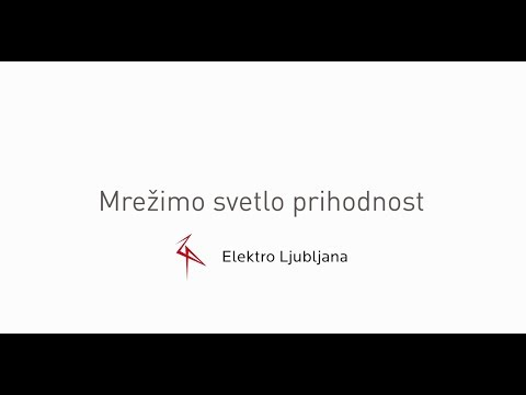 Mrežimo svetlo prihodnost - 120 let Elektra Ljubljana