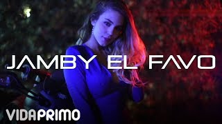 "Jamby ""El Favo"" - Adicto A Ti [Official Video]"